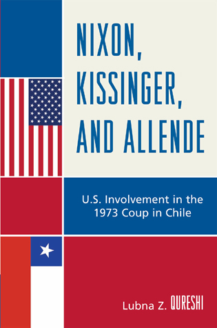 Cover image for the book Nixon, Kissinger, and Allende: U.S. Involvement in the 1973 Coup in Chile