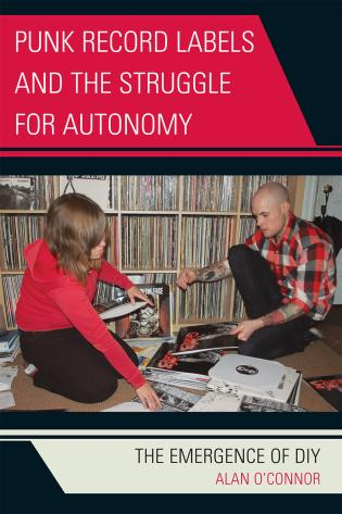 Cover image for the book Punk Record Labels and the Struggle for Autonomy: The Emergence of DIY