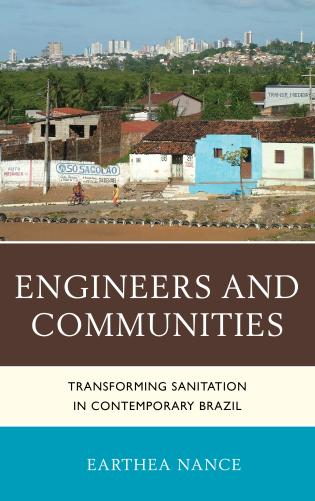 Cover image for the book Engineers and Communities: Transforming Sanitation in Contemporary Brazil
