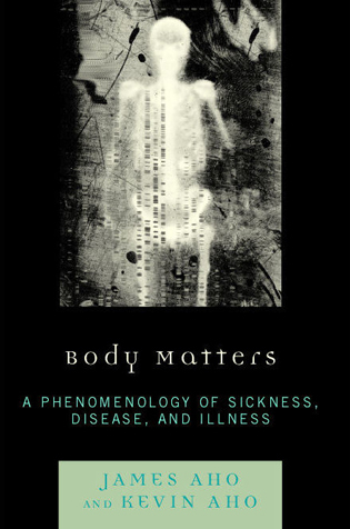 Cover image for the book Body Matters: A Phenomenology of Sickness, Disease, and Illness