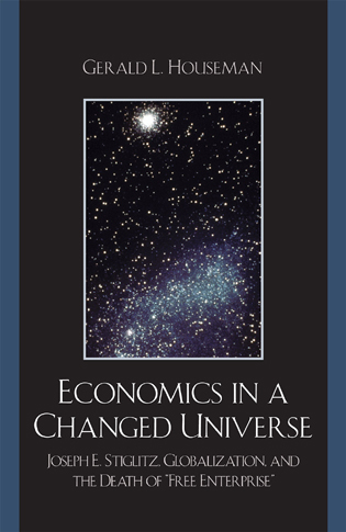Economics in a changed universe joseph e stiglitz globalization joseph e stiglitz globalization and the death of free enterprise fandeluxe Gallery