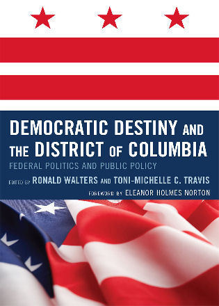 Cover image for the book Democratic Destiny and the District of Columbia: Federal Politics and Public Policy