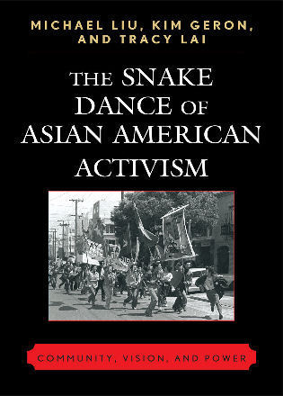 Cover image for the book The Snake Dance of Asian American Activism: Community, Vision, and Power