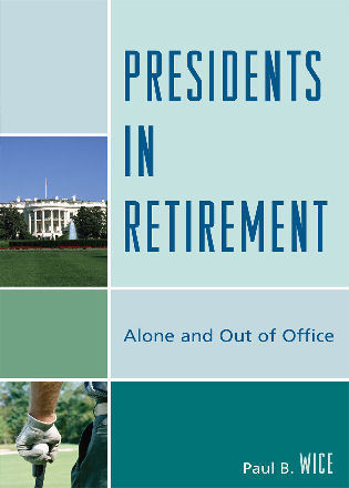 Cover image for the book Presidents in Retirement: Alone and Out of the Office