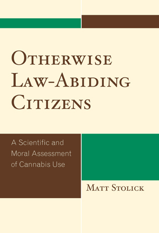 Cover image for the book Otherwise Law-Abiding Citizens: A Scientific and Moral Assessment of Cannabis Use