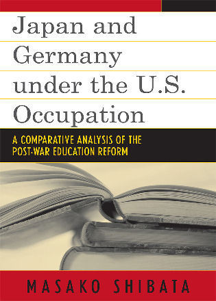 Cover image for the book Japan and Germany under the U.S. Occupation: A Comparative Analysis of Post-War Education Reform