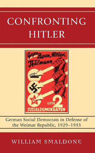 Cover image for the book Confronting Hitler: German Social Democrats in Defense of the Weimar Republic, 1929-1933