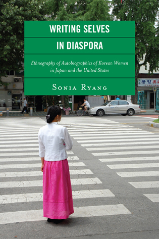 Cover image for the book Writing Selves in Diaspora: Ethnography of Autobiographics of Korean Women in Japan and the United States