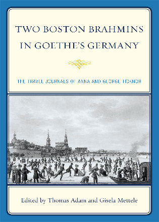 Cover image for the book Two Boston Brahmins in Goethe's Germany: The Travel Journals of Anna and George Ticknor
