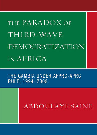 Cover image for the book The Paradox of Third-Wave Democratization in Africa: The Gambia under AFPRC-APRC Rule, 1994-2008