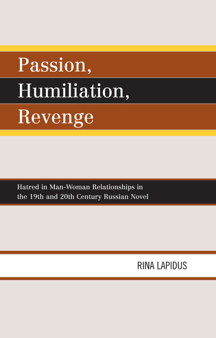 Cover image for the book Passion, Humiliation, Revenge: Hatred in Man-Woman Relationships in the 19th and 20th Century Russian Novel