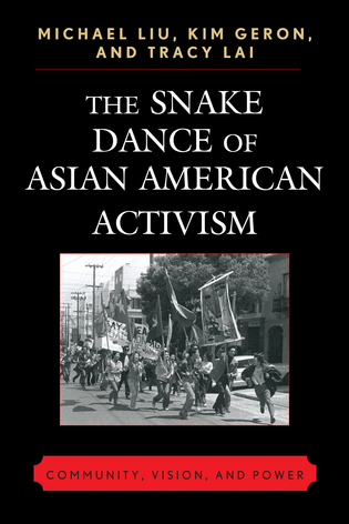 Cover image for the book The Snake Dance Of Asian American Activism: Community, Vision and Power