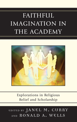 Cover image for the book Faithful Imagination in the Academy: Explorations in Religious Belief and Scholarship