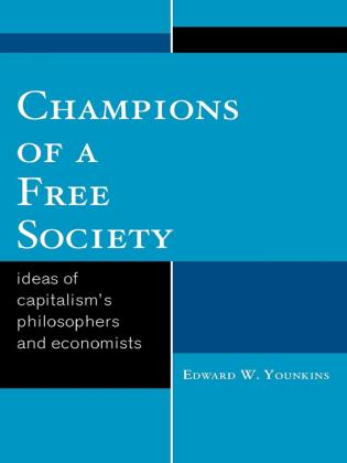 Cover image for the book Champions of a Free Society: Ideas of Capitalism's Philosophers and Economists