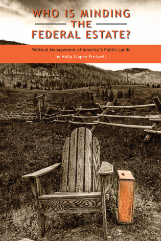 Cover image for the book Who Is Minding the Federal Estate?: Political Management of America's Public Lands
