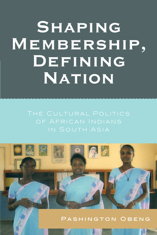 Cover image for the book Shaping Membership, Defining Nation: The Cultural Politics of African Indians in South Asia