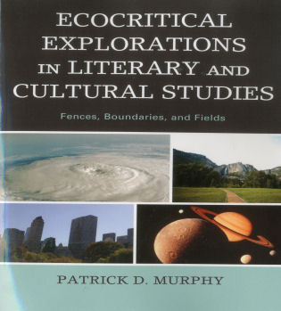 Cover image for the book Ecocritical Explorations in Literary and Cultural Studies: Fences, Boundaries, and Fields