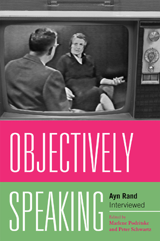 Cover image for the book Objectively Speaking: Ayn Rand Interviewed