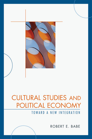 Cover image for the book Cultural Studies and Political Economy: Toward a New Integration