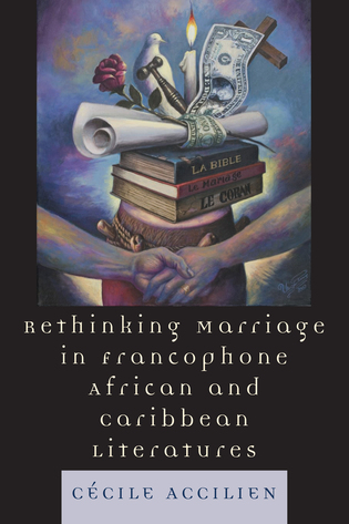 Cover image for the book Rethinking Marriage in Francophone African and Caribbean Literatures