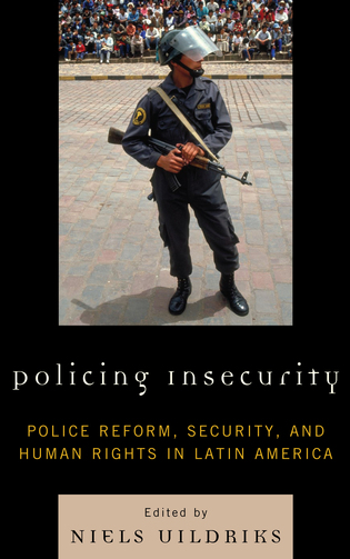 Cover image for the book Policing Insecurity: Police Reform, Security, and Human Rights in Latin America