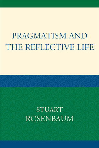 Cover image for the book Pragmatism and the Reflective Life