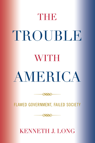 Cover image for the book The Trouble with America: Flawed Government, Failed Society