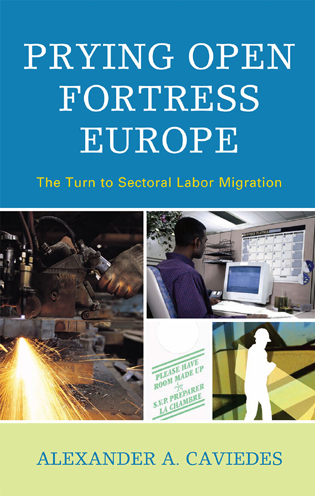 Cover image for the book Prying Open Fortress Europe: The Turn to Sectoral Labor Migration