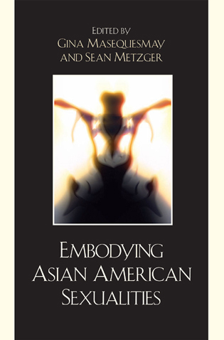 Cover image for the book Embodying Asian/American Sexualities