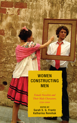 Cover image for the book Women Constructing Men: Female Novelists and Their Male Characters, 1750 - 2000