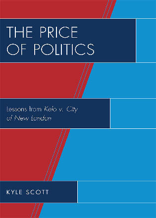 Cover image for the book The Price of Politics: Lessons from Kelo v. City of New London
