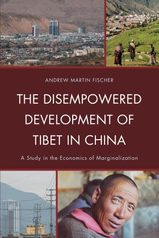 Cover image for the book The Disempowered Development of Tibet in China: A Study in the Economics of Marginalization