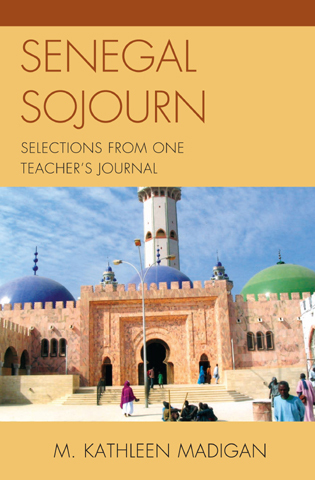 Cover image for the book Senegal Sojourn: Selections from One Teacher's Journal