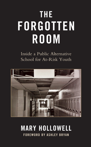 Cover image for the book The Forgotten Room: Inside a Public Alternative School for At-Risk Youth