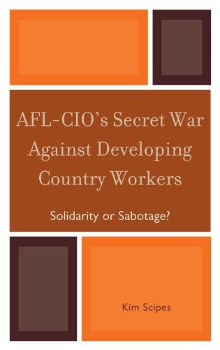 Cover image for the book AFL-CIO's Secret War against Developing Country Workers: Solidarity or Sabotage?