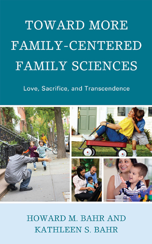Cover image for the book Toward More Family-Centered Family Sciences: Love, Sacrifice, and Transcendence