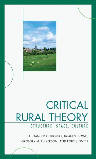 Cover image for the book Critical Rural Theory: Structure, Space, Culture