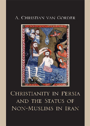 Cover image for the book Christianity in Persia and the Status of Non-Muslims in Modern Iran