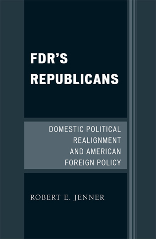 Cover image for the book FDR's Republicans: Domestic Political Realignment and American Foreign Policy