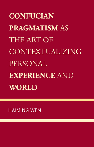 Cover image for the book Confucian Pragmatism as the Art of Contextualizing Personal Experience and World
