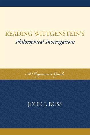 Cover image for the book Reading Wittgenstein's Philosophical Investigations: A Beginner's Guide