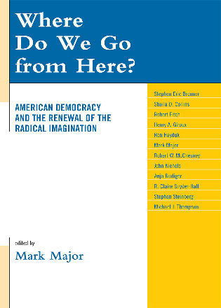 Cover image for the book Where Do We Go from Here?: American Democracy and the Renewal of the Radical Imagination