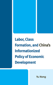 Cover image for the book Labor, Class Formation, and China's Informationized Policy of Economic Development