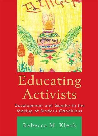 Cover image for the book Educating Activists: Development and Gender in the Making of Modern Gandhians