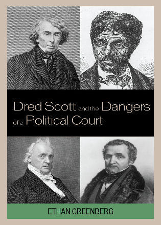 Cover image for the book Dred Scott and the Dangers of a Political Court