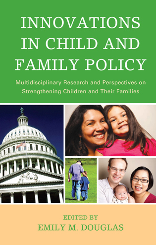 Cover image for the book Innovations in Child and Family Policy: Multidisciplinary Research and Perspectives on Strengthening Children and Their Families