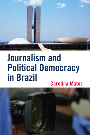 Cover image for the book Journalism and Political Democracy in Brazil