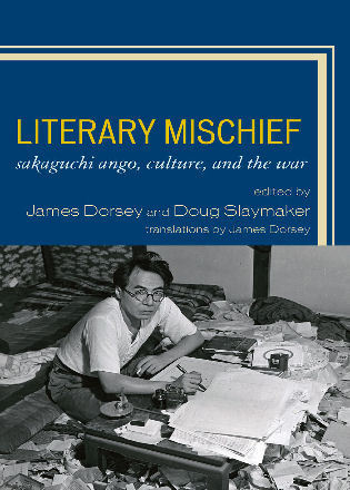 Cover image for the book Literary Mischief: Sakaguchi Ango, Culture, and the War