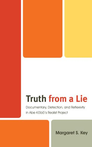Cover image for the book Truth from a Lie: Documentary, Detection, and Reflexivity in Abe Kobo's Realist Project