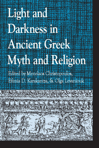 Cover image for the book Light and Darkness in Ancient Greek Myth and Religion